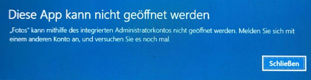 """""""Fotos"""" kann mithilfe des integrierten Administratorkontos nicht geöffnet werden. Melden Sie sich mit einem anderen Konto an, und versuchen Sie es noch mal"""